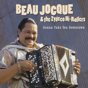 Beau Jocque and the Zydeco Hi-Rollers 歌手頭像