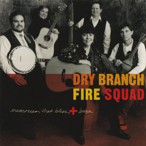 Dry Branch  Fire Squad 歌手頭像