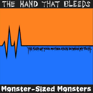 Monster-Sized Monsters & The Hand That Bleeds Foto artis