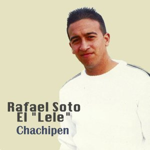 """Rafael Soto El """"Lele"""" Foto artis"""