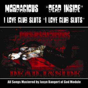 Mordacious, I Love Club Sluts Foto artis