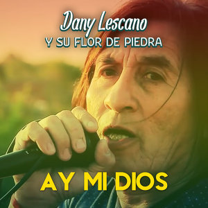 Dany Lescano y Su Flor de Piedra Foto artis