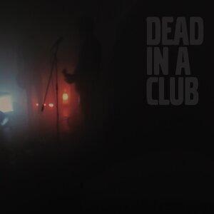 Dead in a Club Foto artis
