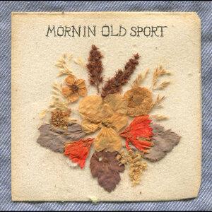 Mornin' Old Sport Foto artis