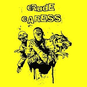 Crude Caress Foto artis