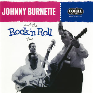 Johnny Burnette & The Rock 'n' Roll Trio 歌手頭像
