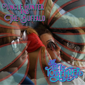 Uncle Hunter and The Buffalo, The Get Together Foto artis