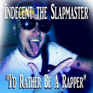 Indecent the Slapmaster Foto artis