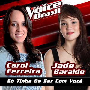 Carol Ferreira, Jade Baraldo Foto artis
