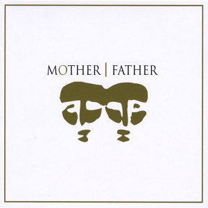 Mother/Father Foto artis