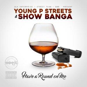 Young P Streets, Show Banga Foto artis