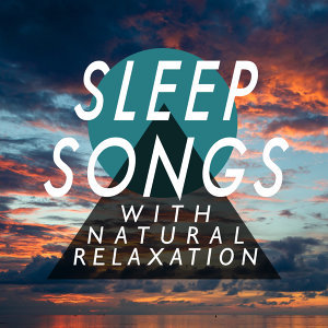 Sleep Songs with Nature Sounds