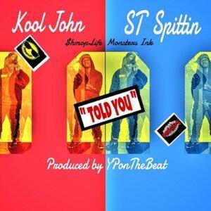 ST Spittin, Kool John Foto artis