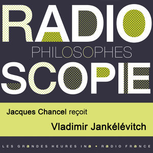 Vladimir Jankélévitch, Jacques Chancel Foto artis