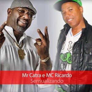 Mr Catra, MC Ricardo Foto artis