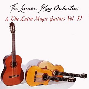 The Lasser Play Orchestra, The Latin Magic Guitars Foto artis