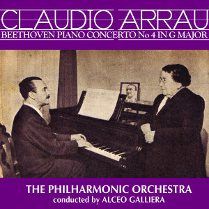 Claudio Arrau and The  Philharmonia Orchestra  with Alceo Galliera 歌手頭像