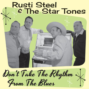 Rusti Steel & The Star Tones 歌手頭像