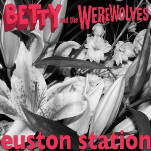 Betty And The Werewolves 歌手頭像