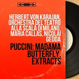Herbert von Karajan, Orchestra del Teatro alla Scala di Milano, Maria Callas, Nicolai Gedda Foto artis