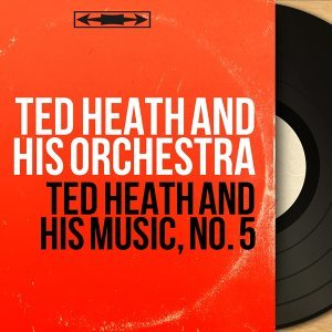 Ted Heath and His Orchestra 歌手頭像