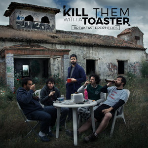 Kill Them With A Toaster Foto artis