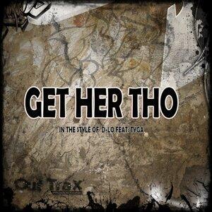 Get Her Tho Foto artis