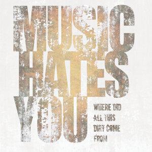 Music Hates You Foto artis