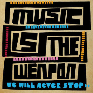 Music Is the Weapon Foto artis
