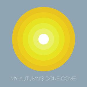 My Autumn's Done Come Foto artis