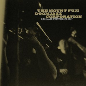 The Mount Fuji Doomjazz Corporation