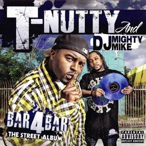 T-Nutty, DJ Mighty Mike Foto artis