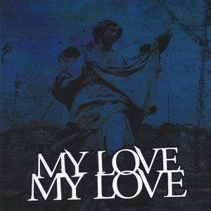 My Love, My Love Foto artis