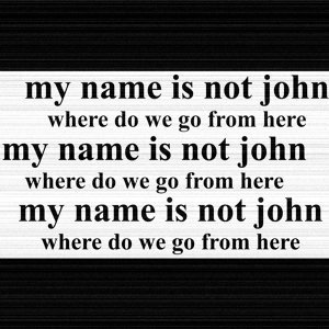 My Name Is Not John Foto artis