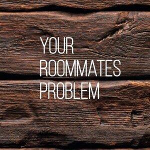 Your Roommates Problem Foto artis