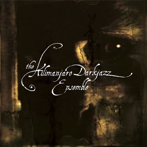 The Kilimanjaro Darkjazz Ensemble
