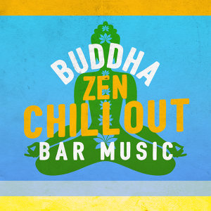 Buddha Zen Chillout Bar Music Cafe 歌手頭像