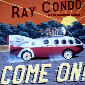 Ray Condo And His Hardrock Goners 歌手頭像