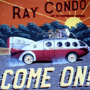 Ray Condo And His Hardrock Goners