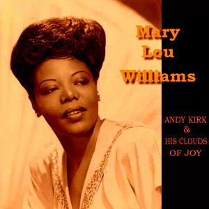 Mary Lou Williams, Andy Kirk & His Clouds Of Joy 歌手頭像
