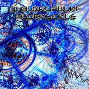 DJ Blorgpulkf Plorksickle