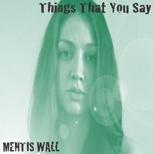 Mentis Wall 歌手頭像