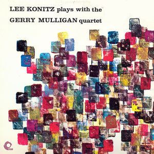 Lee Konitz|The Gerry Mulligan Quartet