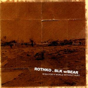 Rothko & BLK w/BEAR
