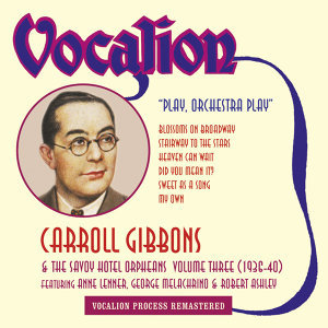 Carroll Gibbons, The Savoy Hotel Orpheans 歌手頭像