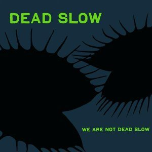 Dead Slow 歌手頭像