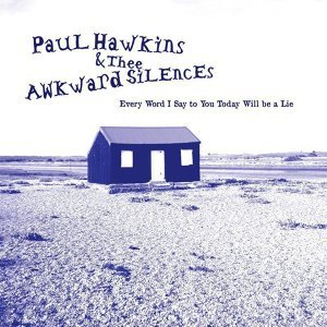 Paul Hawkins & Thee Awkward Silences 歌手頭像