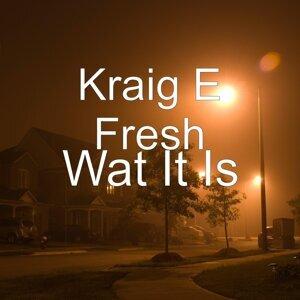 Kraig E Fresh 歌手頭像