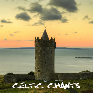 Celtic Chants