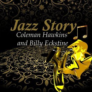 Coleman Hawkins and His Orchestra, Billy Eckstine and His Orchestra 歌手頭像